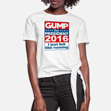 Gump Gump for President - Women's Knotted T-Shirt