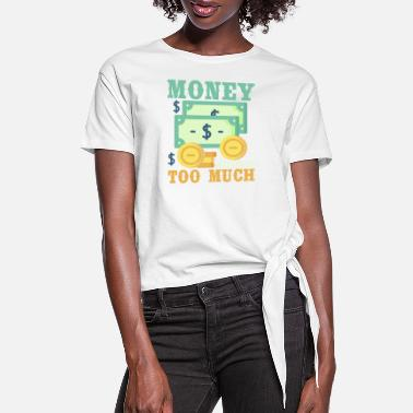 Beautiful Money often costs too much - Women's Knotted T-Shirt