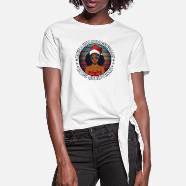 Education Culture Unapologetically Dope Christmas - Women's Knotted T-Shirt