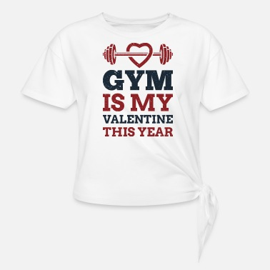14th February Gym is my valentine this year 14th February 2019 - Women's Knotted T-Shirt