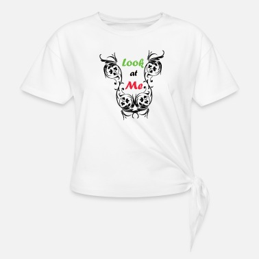 Look At Me Look at me - Women's Knotted T-Shirt