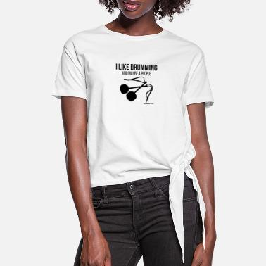 Tenor I Like Tenor Drumming More Than People - Women's Knotted T-Shirt