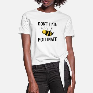 Pollinate Don't Hate Pollinate - Women's Knotted T-Shirt