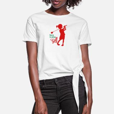 Golf Golf - Women's Knotted T-Shirt