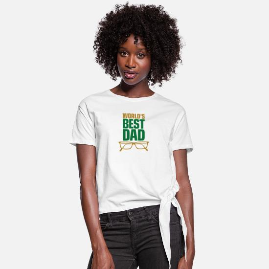 Love T-Shirts - Best Father Of The World - Women's Knotted T-Shirt white