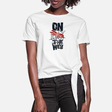 Web on the web - Women's Knotted T-Shirt