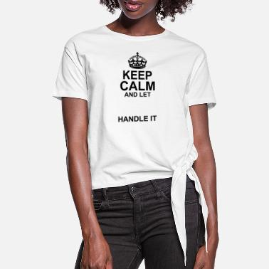 Custom Keep Calm Keep Calm And Let Your Name Handle It - Women's Knotted T-Shirt