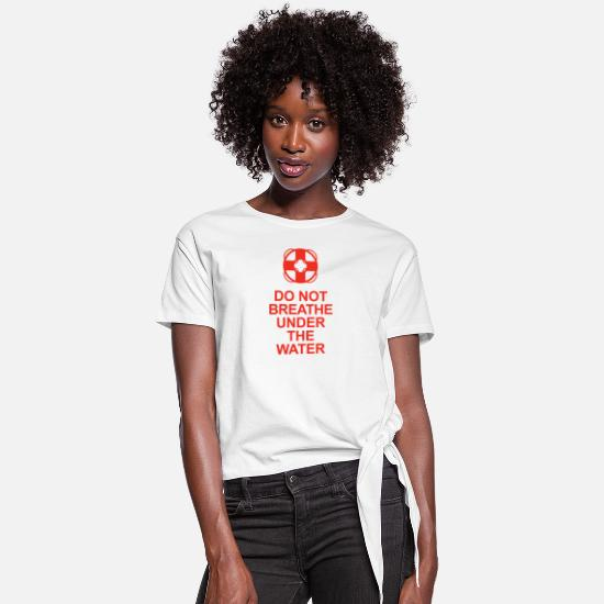 Humor T-Shirts - Lifeguard Advice - Women's Knotted T-Shirt white