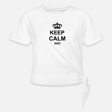 Custom keep_calm_and_g1_k1 - Women's Knotted T-Shirt