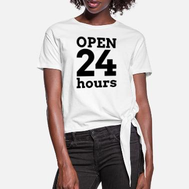 Open OPEN 24 HOURS - Women's Knotted T-Shirt