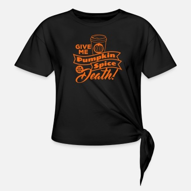 French Roast Pumpkin Spice Latte Fun - Women's Knotted T-Shirt