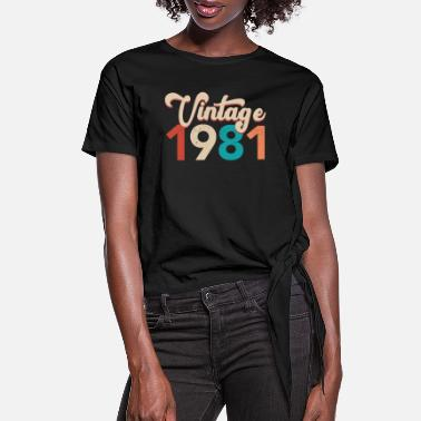 Vintage 1981 / Born in 1981 / 1981 birthday Gift - Women's Knotted T-Shirt