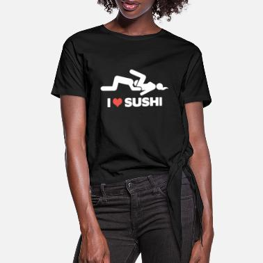 Bachelor I Love Sushi Adult Dirty Funny Bachelor Party - Women's Knotted T-Shirt