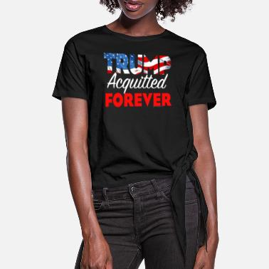 Trump Acquitted Forever - Women's Knotted T-Shirt
