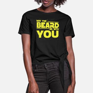 Beard Beard - Beard May The Beard Be With You - Women's Knotted T-Shirt