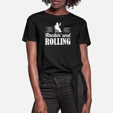 Wheelchair Rockin' and Rolling wheelchair users - Women's Knotted T-Shirt