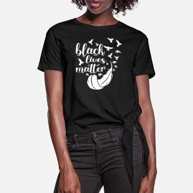 Black Black Lives Matter - Women's Knotted T-Shirt