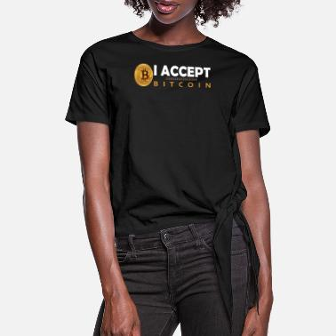 Trade I accept Bitcoin - Women's Knotted T-Shirt