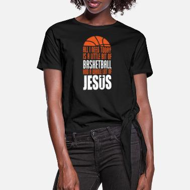 Little Basketball Whole Jesus Christian Player - Women's Knotted T-Shirt