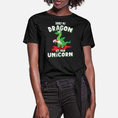 Dragon Sorry My Dragon Ate Your Unicorn Funny Dragon - Women's Knotted T-Shirt