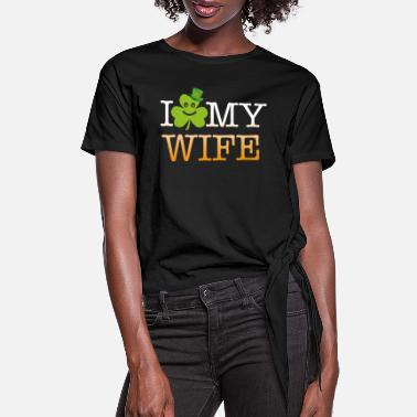 Shamrock I shamrock my wife (I love my wife) - Women's Knotted T-Shirt