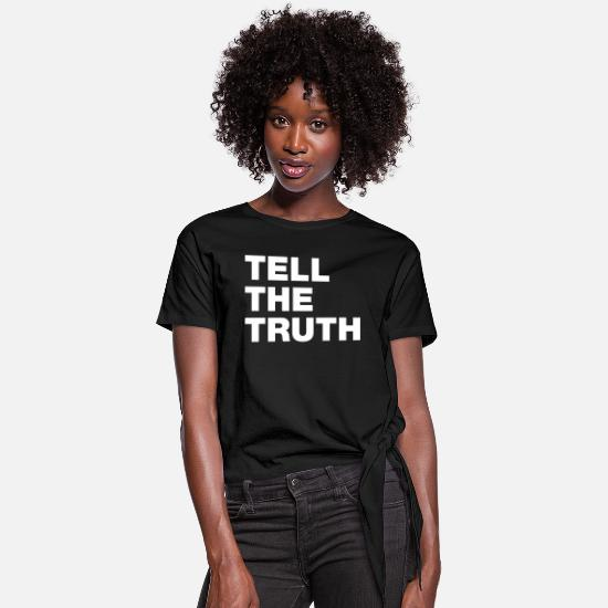 Truth T-Shirts - Tell The Truth - Women's Knotted T-Shirt black