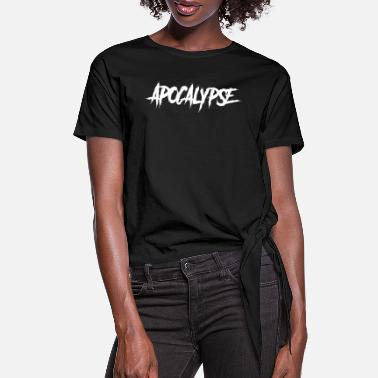 Apocalypse Apocalypse - Women's Knotted T-Shirt