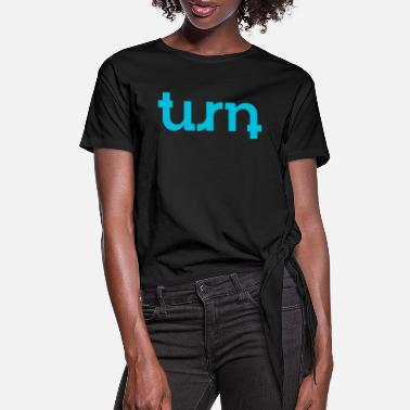 Turn turn - Women's Knotted T-Shirt
