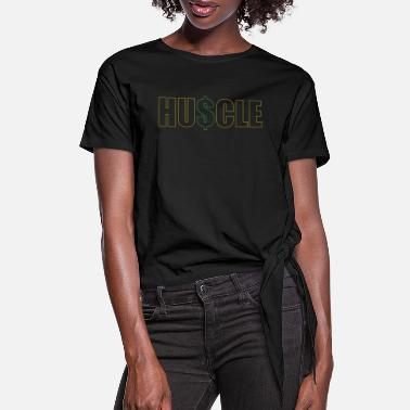 Hu$tle - Women's Knotted T-Shirt