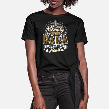 Lovely In Loving Memory Of My Papa Shirt - Women's Knotted T-Shirt