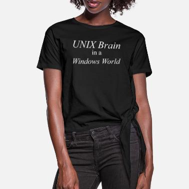 Windows Unix Brain in a Windows World - Women's Knotted T-Shirt