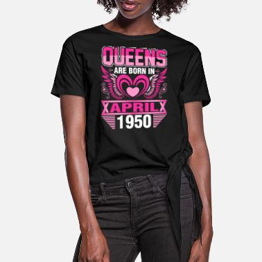 1950s Queens Are Born In April 1950 - Women's Knotted T-Shirt