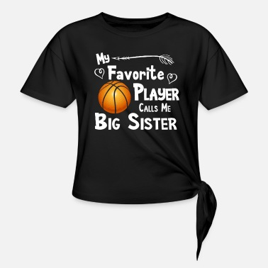 my favorite player calls me big brother t shirts - Women's Knotted T-Shirt