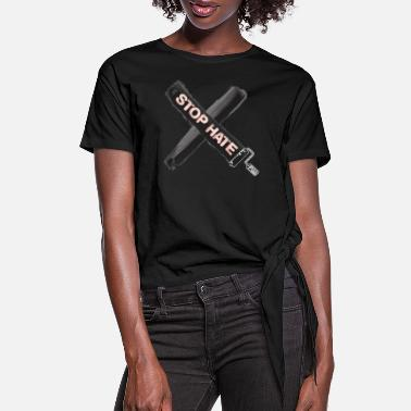 Stop Hate - Women's Knotted T-Shirt