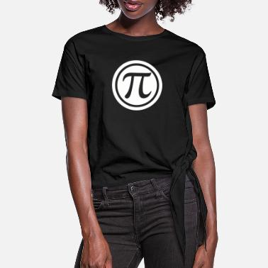 Pi Everyday should be Pi Day - Women's Knotted T-Shirt