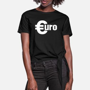 Euro Euro - Women's Knotted T-Shirt