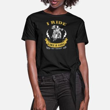 Rockabilly Motorcycles - I ride like a girl try to keep up - Women's Knotted T-Shirt