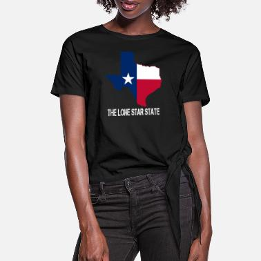 Lone Star State The lone Star State Texas - Women's Knotted T-Shirt