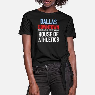 Dallas Dallas - Downtown - House of Athletics - Sport - Women's Knotted T-Shirt