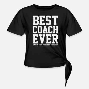 Volleyball Best Coach Ever T-Shirts - Women's Knotted T-Shirt