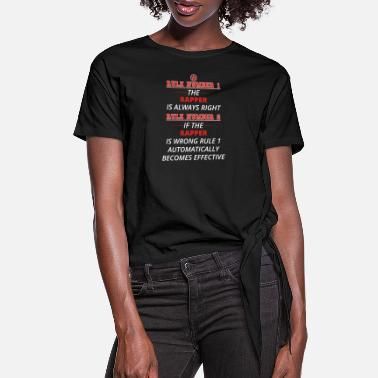 Rapper gift rule 1 always right RAPPER - Women's Knotted T-Shirt