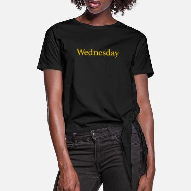 Week Wednesday - Day of the week - Women's Knotted T-Shirt
