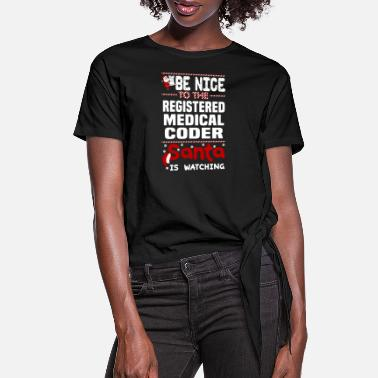 Coder Registered Medical Coder - Women's Knotted T-Shirt