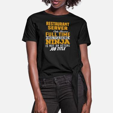 Restaurant Restaurant Server - Women's Knotted T-Shirt