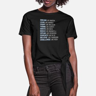 Dream Dream Like Martin Lead Harriet Black Pride Power - Women's Knotted T-Shirt