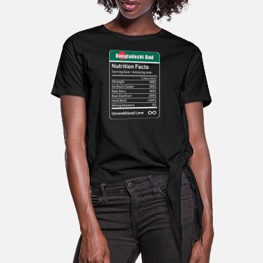 Yourself Bangladeshi Dad Nutrition Facts - Women's Knotted T-Shirt