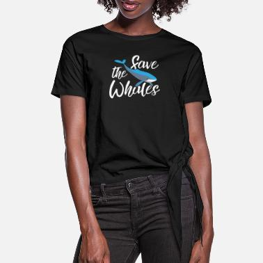 Save The Whales Whale - Women's Knotted T-Shirt