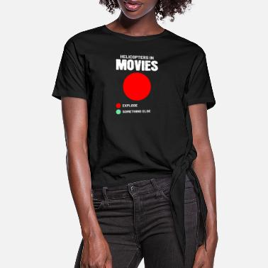 Hollywood Helicopter Movies Movie Goer Gift - Women's Knotted T-Shirt