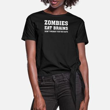 ZOMBIES EAT BRAINS - Women's Knotted T-Shirt