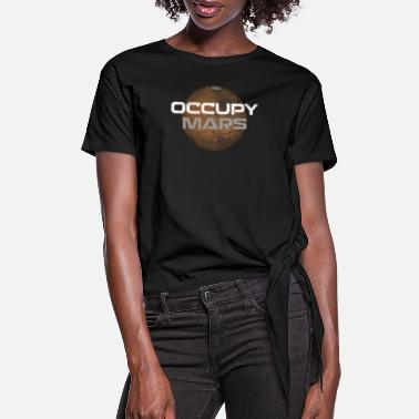 Occupy occupy mars - Women's Knotted T-Shirt